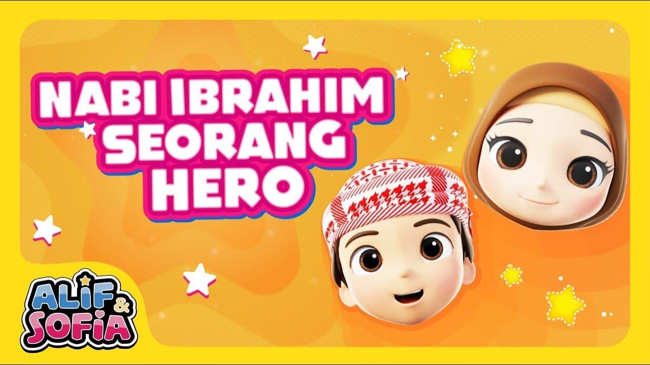 [CERITA] Alif & Sofia   Nabi Ibrahim Seorang Hero