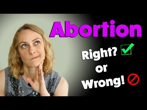 IS ABORTION Right? or Wrong!