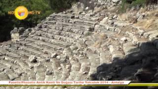 Faselis/Phaselis Antik Kenti Ve Doğası Tarihe Yolculuk 2014 - Antalya