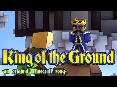 King of the Ground  Original Minecraft Song