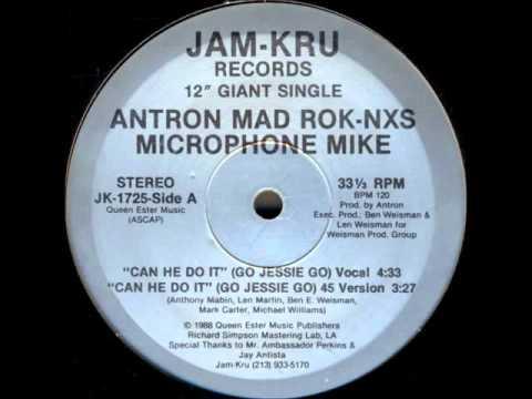 Myka 9 - Antron / Mad Rok-NXS / Microphone Mike - Can He Do It (Go Jessie Go)