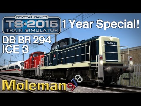 TS2015 | Moleman's 1 Year Special! | DB BR 294/ICE 3