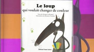 Histoire pour enfants - Le loup qui voulait changer de couleur (Apprendre les couleurs)