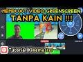 - Cara membuat greenscreen TANPA KAIN menggunakan aplikasi kinemaster