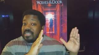 Wolves At The Door 2017 Cml Theater Movie Review