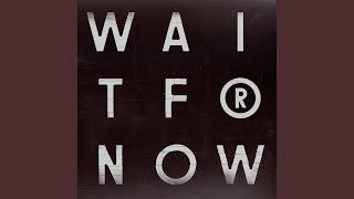 Play Wait For Now (Pépé Bradock's Just A Word To Say Mix)