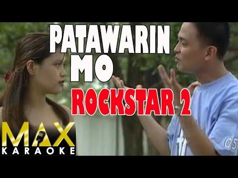 Patawarin Mo - Rockstar 2 (Karaoke Version)