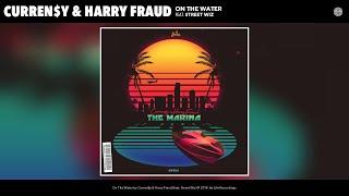 Curren$y - On The Water (Audio) (feat. Street Wiz)
