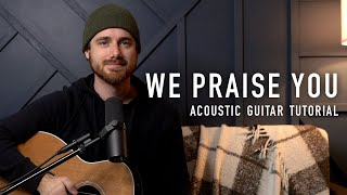 Download We Praise You - Matt Redman    Acoustic Guitar Tutorial, Theme, and Scripture Mp3 and Videos
