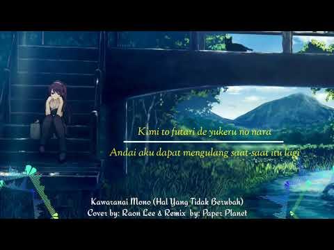 lagu jepang mantap | Kawaranai Mono (Hal Yang Tidak Berubah) - Cover by: Raon Lee lirik video