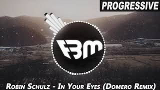 Download Robin Schulz - In Your Eyes (Domero Remix) | FBM