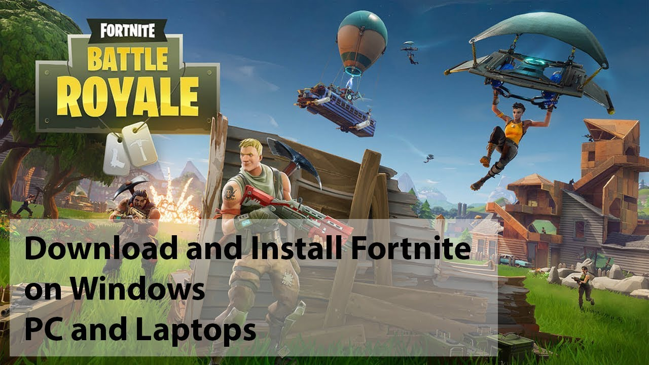 How To Download And Install Fortnite Battle Royale Free For Windows