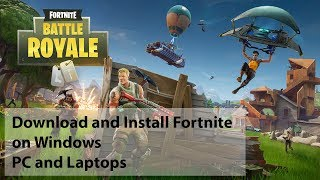 How to Download and Install Fortnite Battle Royale Free For Windows 10, 8, 7 PC! *2018*