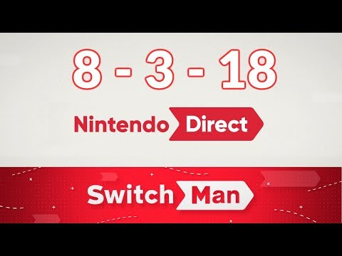 NINTENDO DIRECT 8-3-18 en DIRECTO (Con invitados especiales :3)