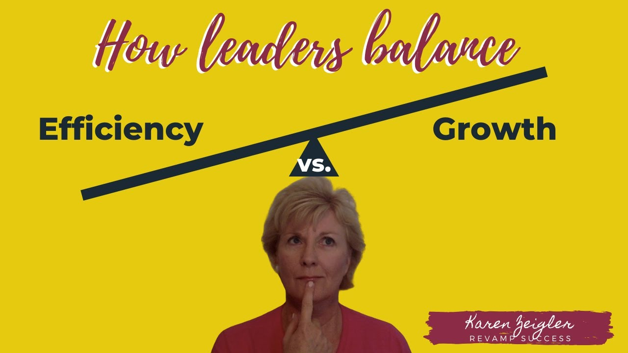 How Leaders Balance Growth and Efficiency