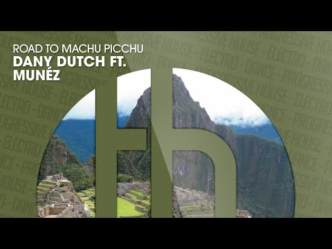 Dany Dutch ft. Munéz - Road to Machu Picchu (Official)