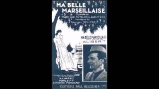 Alibert et Mireille Ponsard. Ma belle Marseillaise