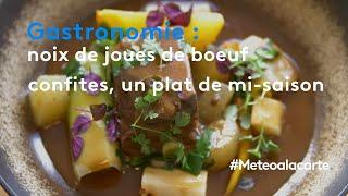 Gastronomie : noix de joues de boeuf confites, un plat de mi-saison