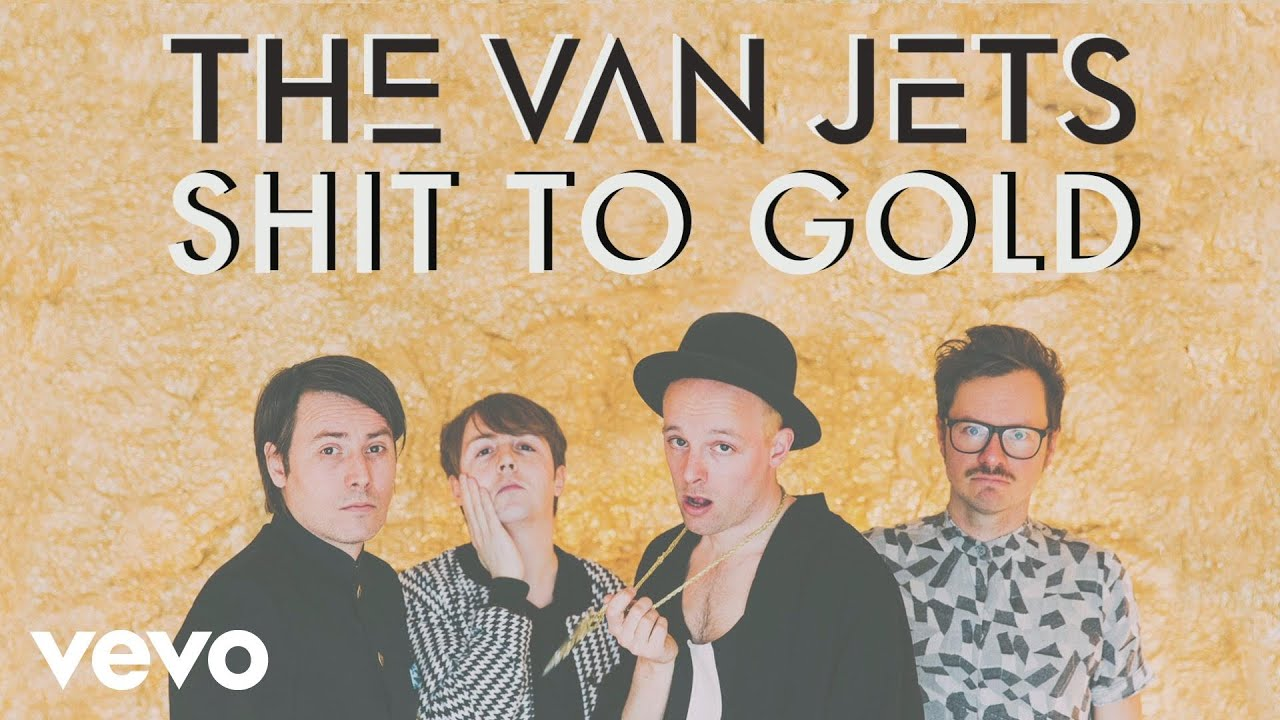 the-van-jets-shit-to-gold-thevanjetsvevo