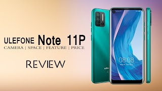 Ulefone Note 11P Space, Camera, Features and Price Reivew