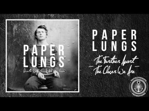 Paper Lungs - The Further Apart, The Closer We Are