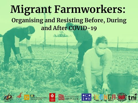 Webinar - Migrant Farmworkers: Organising and Resisting Before, During and After COVID-19
