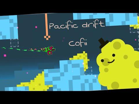 (Level Showcase #61) Cofii - Pacific Drift