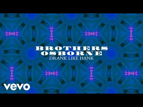 Brothers Osborne - Drank Like Hank (Audio)