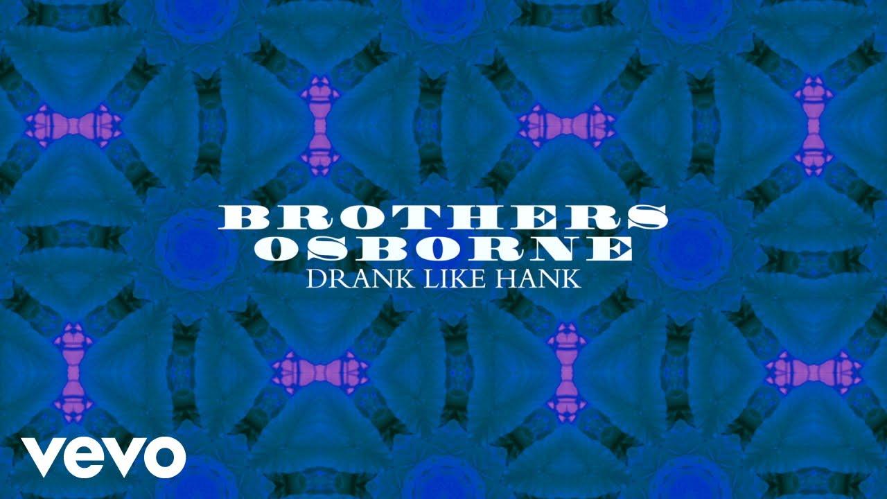 brothers-osborne-drank-like-hank-official-audio-brothersosbornevevo