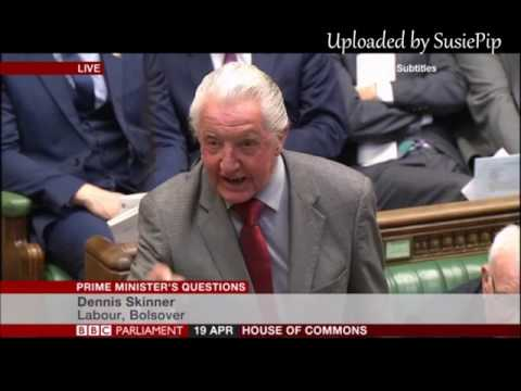 Dennis Skinner 19.04.2017 Prime Ministers Questions  *Tory Election Fraud*
