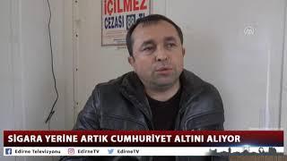 SİGARA YERİNE ARTIK CUMHURİYET ALTINI ALIYOR