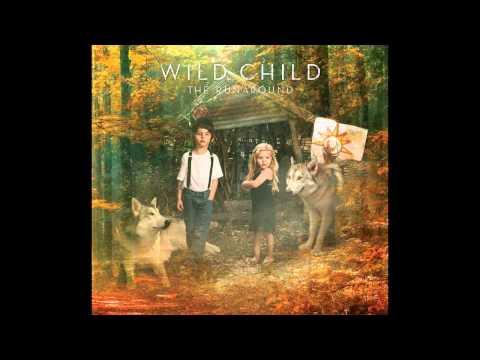 Wild Child - Crazy Bird (Official Album Track)