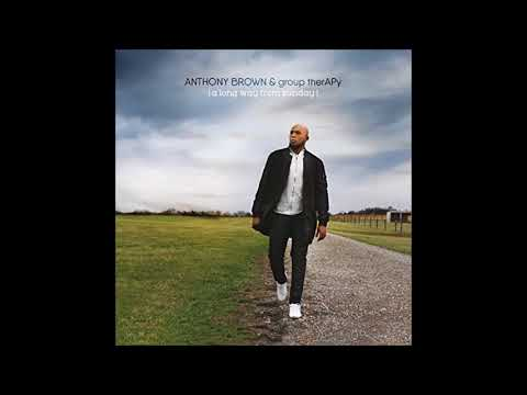 Anthony Brown & group therAPy Never Alone