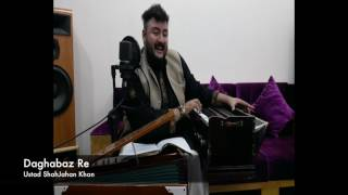 Daghabaz Re By Ustad ShahJahan Khan