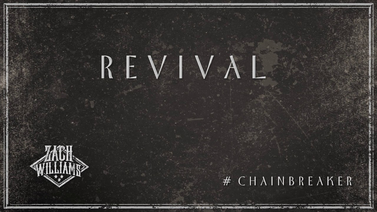 Download Zach Williams - Revival (Official Audio)