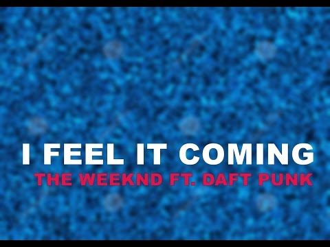 I feel it coming - The weeknd lyrics