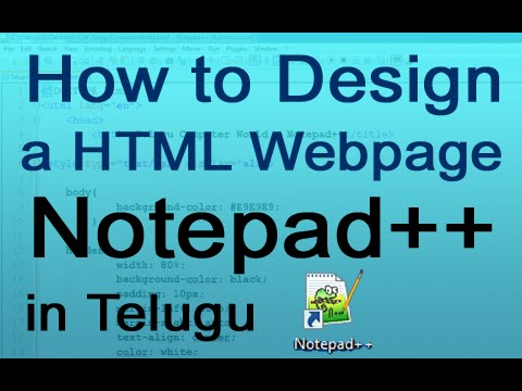 How to Design a HTML Webpage using Notepad++