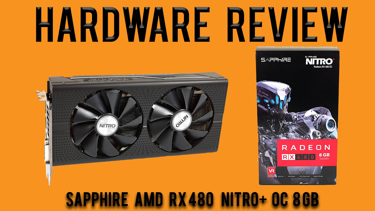 Hardware Review: Sapphire AMD RX 480 Nitro+ OC 8 GB