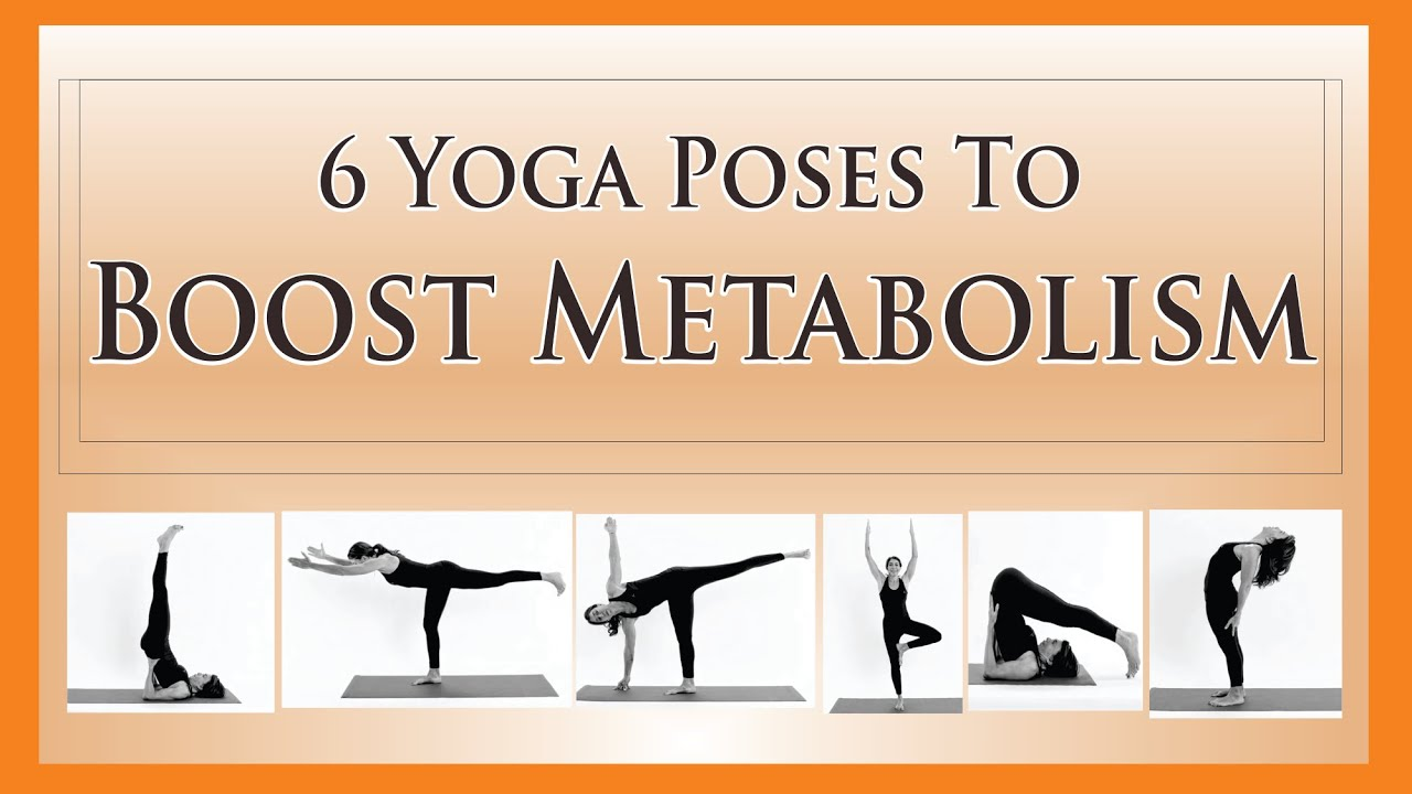 WHAT ARE THE YOGA AASANS TO BOOST METABOLISM