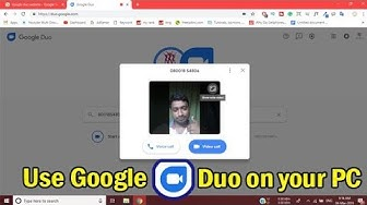 How to Use Google Duo on Windows PC or Laptop?