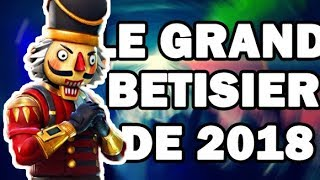 LE GRAND BETISIER DE L'ANNEE 2018 (Fortnite)
