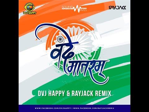 A.R. Rahman - Maa Tujhe Salaam | Vande Mataram | DVJ Happy | RayJack | Remix
