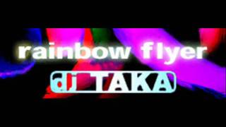 dj TAKA - rainbow flyer (HQ)
