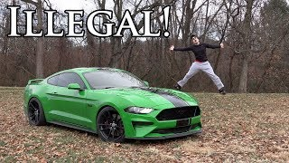 Making My 2019 Ford Mustang GT... ILLEGAL!