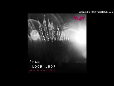 Ebam - Be Mind (Hush Recordz 100.1)