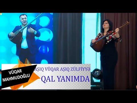 Asiq Zulfiyye & Asiq Vuqar Duet - Qal Yanimda