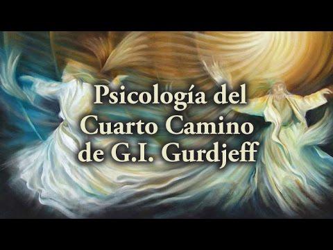 El Cuarto Camino de Gurdjieff - YouTube