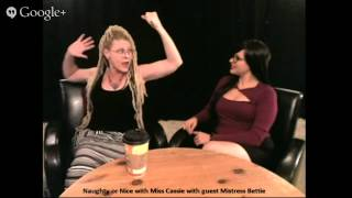 Naughty or Nice with Miss Cassie  with  Guest: Mistress Bettie