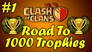 Clash Of Clans: BRONZE LEAGUE BABY! - Road To 1000 Trophies #1