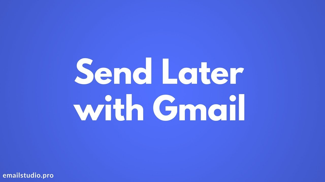Email Scheduler - Send Later with Gmail